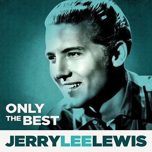 Only The Best by Jerry Lee Lewis