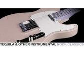 Tequila & Other Instrumental Rock Classics von Various Artists