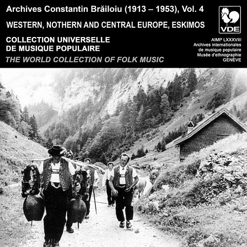 Constantin Brailoiu: The World Collection of Folk Music, Recorded Between 1913 and 1953, Vol. 4: Western, Northern and Central Europe & Eskimos by Various Artists