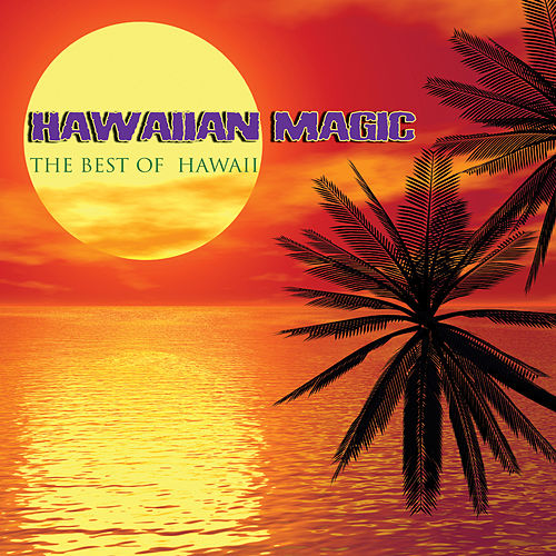 Hawaiian Magic - The Best of Hawaii by Various Artists