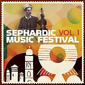 Sephardic Music Festival, Vol. 1 de Various Artists