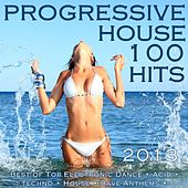 Progressive House 100 Hits 2013 - Best of Top Electronic Dance, Acid Goa, Techno Trance, House, Rave Music Anthems, Dance Club by Various Artists