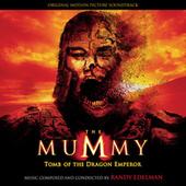 The Mummy: Tomb Of The Dragon Emperor by Randy Edelman