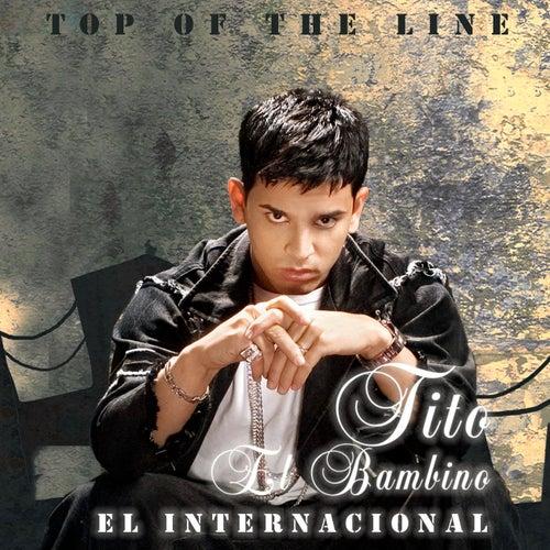 Top Of The Line El Internacional by Tito El Bambino