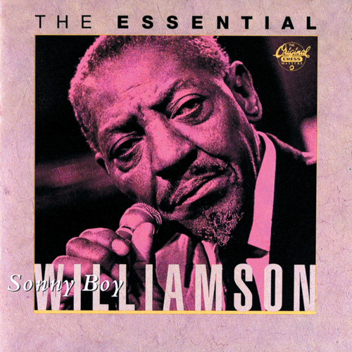 The Essential Sonny Boy Williamson (Chess) by Sonny Boy Williamson