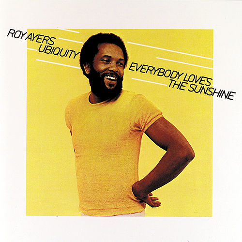 Everybody Loves The Sunshine by Roy Ayers