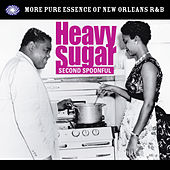 Heavy Sugar Second Spoonful: More Pure Essence of New Orleans R&B de Various Artists
