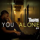 You Alone by Trabass