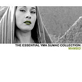 The Essential Yma Sumac Collection: Mambo! von Yma Sumac