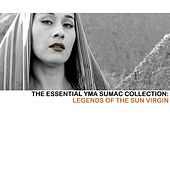 The Essential Yma Sumac Collection: Legends Of The Sun Virgin von Yma Sumac