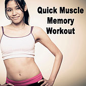 Quick Muscle Memory Workout (The Best Music for Aerobics, Pumpin' Cardio Power, Plyo, Exercise, Steps, Barré, Curves, Sculpting, Abs, Butt, Lean, Twerk, Slim Down Fitness Workout) von Various Artists