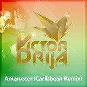 Amanecer (Caribbean Remix) by Victor Drija