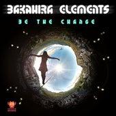 Be the Change von Bakahira Elements