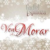 Ven a Morar by Gadiel Espinoza