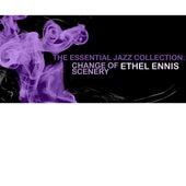 The Essential Jazz Collection: Change Of Scenery de Ethel Ennis