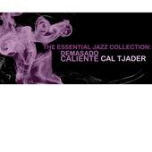 The Essential Jazz Collection: Demasado Caliente de Cal Tjader