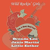 I'm a Bad, Bad Girl (Wild Rockin' Girls) de Various Artists