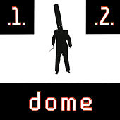 Dome 1 & 2 by Dome