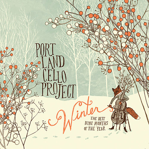 Winter (The Best Nine Months of the Year) by Portland Cello Project