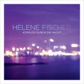 Atemlos durch die Nacht von Helene Fischer
