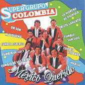 México Querido - Super Grupo Colombia von Music Makers