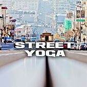 Street Yoga von Various Artists