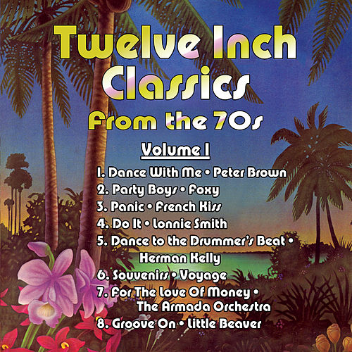 Twelve Inch Classics from the 70s Volume 1 by Various Artists