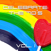 Celebrate: The 70s Vol. 1 by Various Artists