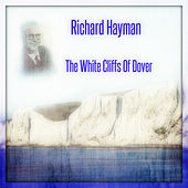 The White Cliffs of Dover by Richard Hayman