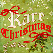 Rare Christmas of All Time by Various Artists