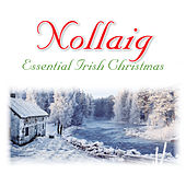 Nollaig - Essential Irish Christmas by Various Artists