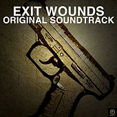 Exit Wounds Original Soundtrack by Various Artists