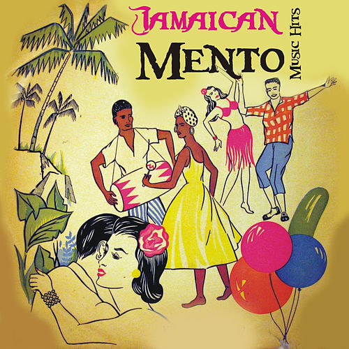 Jamaican Mento Music Hits (1952 - 1958) by Various Artists