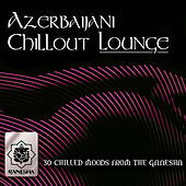 Azerbaijani Chillout Lounge von Various Artists