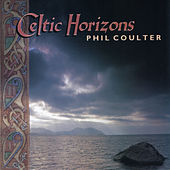 Celtic Horizons by Phil Coulter
