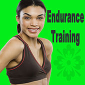 Endurance Training (The Best Music for Aerobics, Pumpin' Cardio Power, Plyo, Exercise, Steps, Barré, Curves, Sculpting, Abs, Butt, Lean, Twerk, Slim Down Fitness Workout) von Various Artists