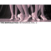 I'm Hooked, Vol. 2 by The Marvelettes