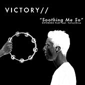 Soothing Me so EP by Victory