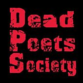 Dead Poets Society by Dead Poets Society