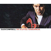 Try A Little Tenderness de Glen Campbell