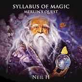 Syllabus of Magic: Merlin's Quest by Neil H.