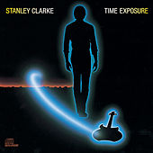 Time Exposure de Stanley Clarke