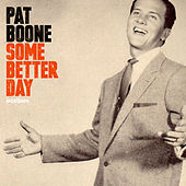Some Better Day - Christmas With My Father by Pat Boone