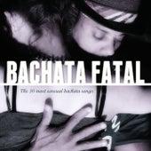 Bachata Fatal (The 30 Most Sensual Bachata Songs) de Various Artists