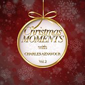 Christmas Moments With Charles Aznavour, Vol. 2 von Charles Aznavour
