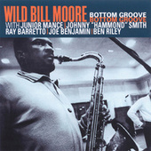 Bottom Groove by Wild Bill Moore