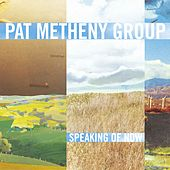 Speaking Of Now de Pat Metheny