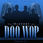 The History of Doo Wop, Vol. 16 (50 Unforgettable Doo Wop Tracks) von Various Artists