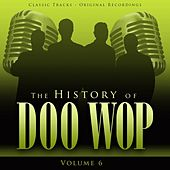 The History of Doo Wop, Vol. 6 (50 Unforgettable Doo Wop Tracks) di Various Artists