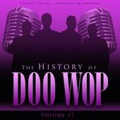 The History of Doo Wop, Vol. 17 (50 Unforgettable Doo Wop Tracks) de Various Artists